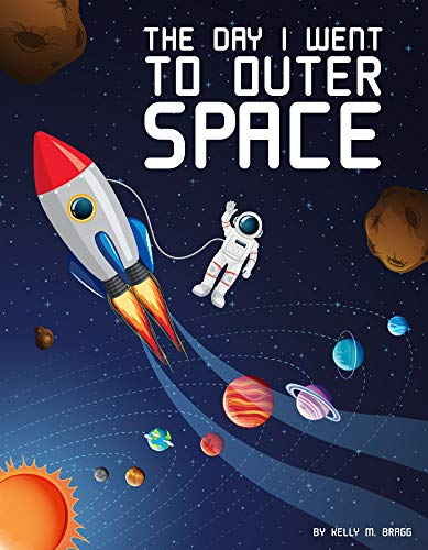 The Day I Went To Outer Space (The Day I...) (English Edition)