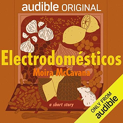 Electrodomésticos Audiobook By Moira McCavana cover art