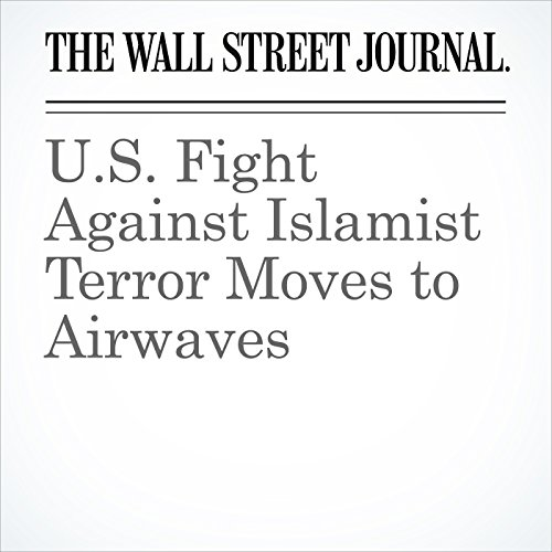 U.S. Fight Against Islamist Terror Moves to Airwaves copertina