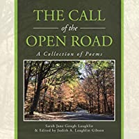 The Call of the Open Road: A Collection of Poems