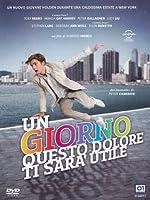 Un Giorno Questo Dolore Ti Sara' Utile [Italian Edition]