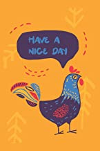 Have A Nice Day: Cute Abstract Chicken Notebook Journal Diary to write in - orange background