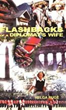 Flashbacks of a Diplomat's Wife