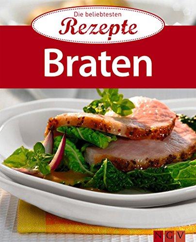 Braten: Die beliebtesten Rezepte (German Edition)