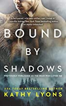 Bound by Shadows (previously published as The Bear Who Loved Me) (Grizzlies Gone Wild (1))