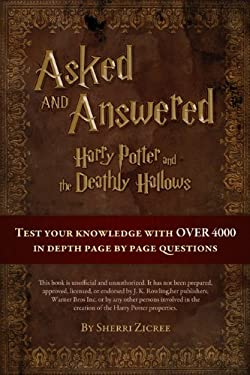 Asked And Answered: Harry Potter and the Deathly Hallows (Asked And Answered- Harry Potter Book 1)