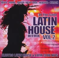 Vol. 2-DJ the Saint Latin House Hit Mix