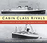 Cabin Class Rivals: Lafayette & Champlain, Britannic & Georgic and Manhattan & Washington Paperback July 1, 2015