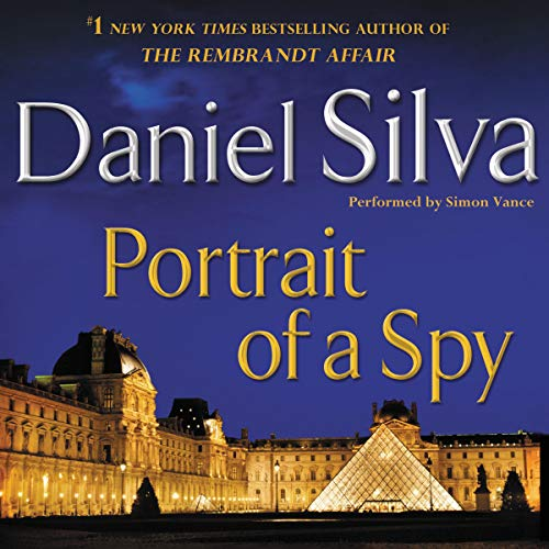 Portrait of a Spy: Gabriel Allon, Book 11
