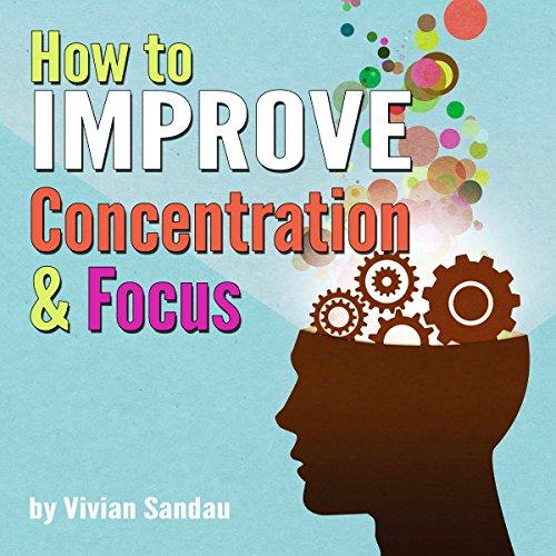 Couverture de How to Improve Concentration and Focus