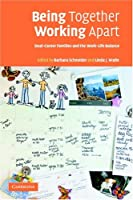 Being Together, Working Apart: Dual-Career Families and the Work-Life Balance