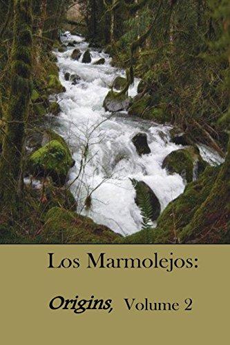 Los Marmolejos: Origins, Volume 2