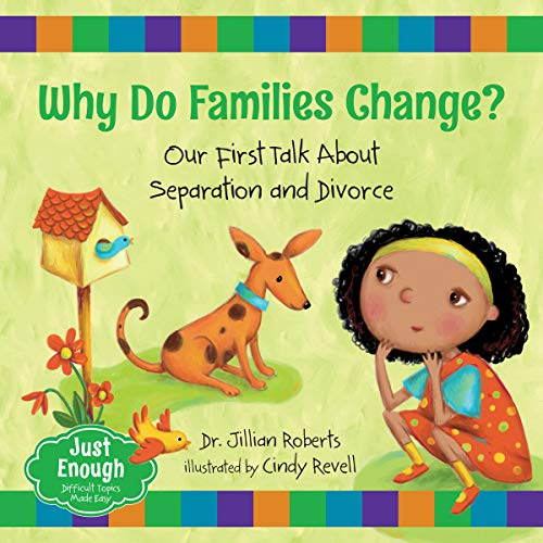Compare Textbook Prices for Why Do Families Change?: Our First Talk About Separation and Divorce Just Enough, 4  ISBN 9781459826441 by Roberts, Dr. Jillian,Revell, Cindy