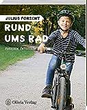 Julius forscht - Rund ums Rad: Forschen, Entdecken, Basteln (Julius forscht, Forschen, Entdecken, Basteln)