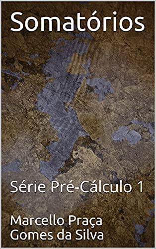 Somatórios: Série Pré-Cálculo 1