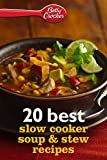 Betty Crocker 20 Best Slow Cooker Soup & Stew Recipes (Betty Crocker eBook Minis)