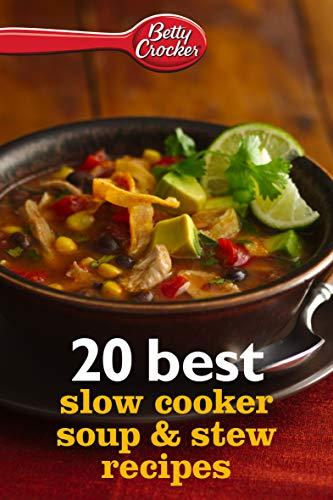 20 Best Slow Cooker Soup & Stew Recipes (Betty Crocker eBook Minis)