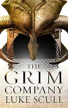 The Grim Company (The Grim Company Series Book 1) by [Luke Scull]