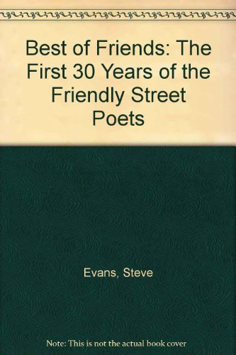 Best of Friends: The first thirty years of the Friendly Street Poets