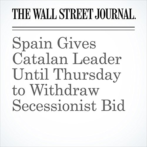Spain Gives Catalan Leader Until Thursday to Withdraw Secessionist Bid copertina