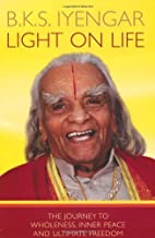Light on Life by Iyengar, B.K.S. (January 1, 2008) Paperback