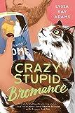 Crazy Stupid Bromance (Bromance Book Club)