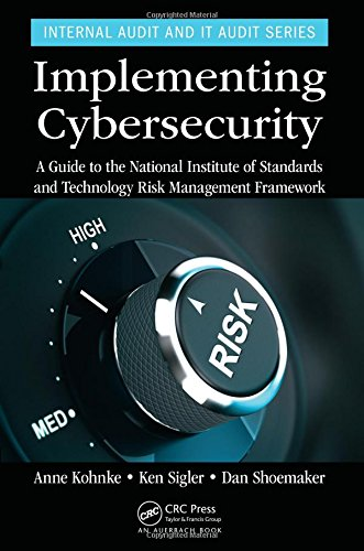 Implementing Cybersecurity: A Guide to the National Institute of Standards and Technology Risk Management Framework (Int