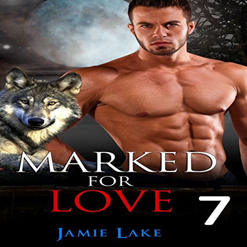 Marked for Love: Episodes 7 audiobook cover art