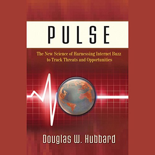 Pulse: The New Science & Technology of Harnessing Internet Buzz to Track Threats and Opportunities  Audiolibri