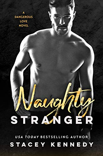 Naughty Stranger (Dangerous Love Book 1)