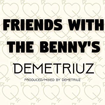 Friends With the Benny's