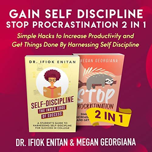 Gain Self Discipline & Stop Procrastination 2 in 1 audiobook cover art