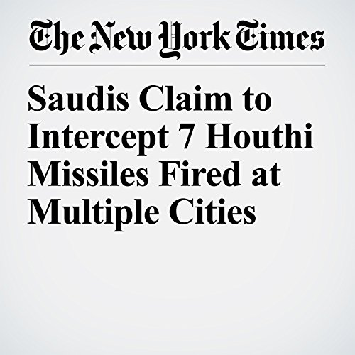 Saudis Claim to Intercept 7 Houthi Missiles Fired at Multiple Cities copertina