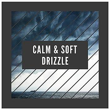 #Calm & Soft Drizzle