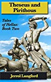Theseus and Pirithous (Tales of Hellas, Band 2)