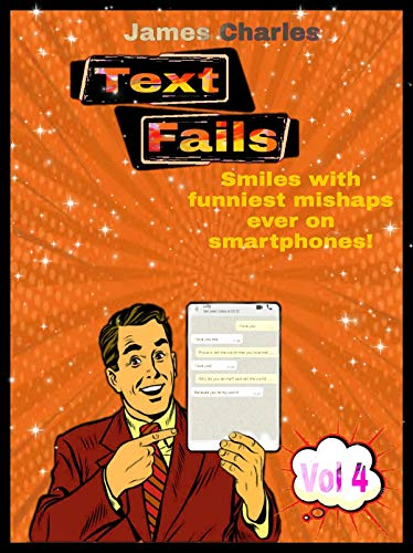 Text fails: Smiles with funniest mishaps ever on smartphones! (Vol Book 4) (English Edition)