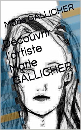 Découvrir l'artiste Marie GALLICHER