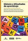 Dislexia y dificultades de aprendizaje: Aportes desde la clínica y la educación (Ensayos y Experiencias nº 106) (Spanish Edition)