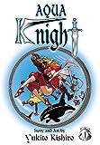 Aqua Knight: Volume 1: v. 1