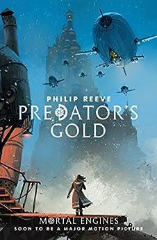 Predator's Gold (Predator Cities Book 2) by [Philip Reeve]