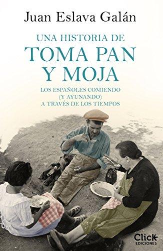 Una historia de toma pan y moja: Los españoles comiendo ()y ...