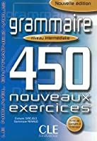 Grammaire 450 Nouveaux Exercices, Niveau Intermediarie