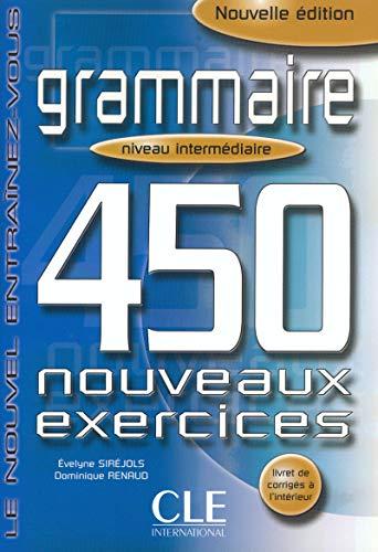 Grammaire. 450 nouveaux exercices. Niveau intermédiaire. Per le Scuole superiori (Vol. 2): Grammaire - 450 nouveaux exercices - Livre interme (Le nouvel entraînez-vous)