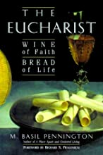 Eucharist: Wine of Faith, Bread of Life: Wine of Faith, Bread of Life