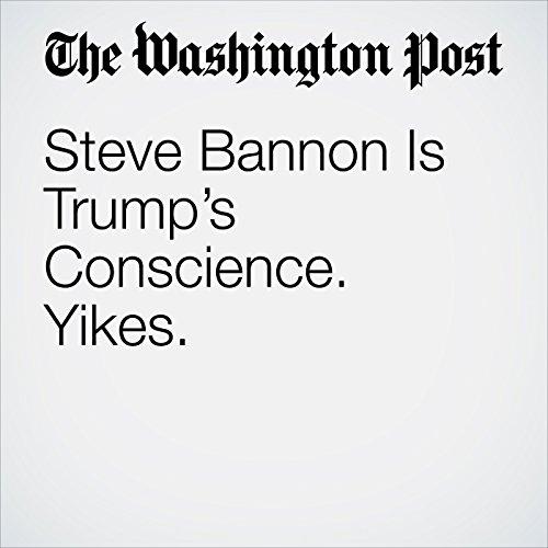 Steve Bannon Is Trump's Conscience. Yikes. copertina