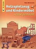 Holzspielzeug und Kindermöbel selbst gemacht (HolzWerken)