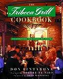 The Tribeca Grill Cookbook: Celebrating Ten Years of Taste