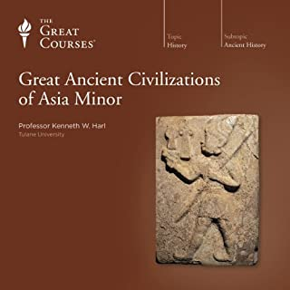 Great Ancient Civilizations of Asia Minor                   By:                                                                                                                                 Kenneth W. Harl,                                                                                        The Great Courses                               Narrated by:                                                                                                                                 Kenneth W. Harl                      Length: 12 hrs and 11 mins     3 ratings     Overall 5.0