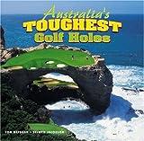 Australia s Toughest Golf Holes