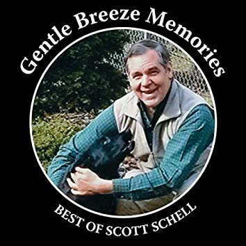 Gentle Breeze Memories: Best of Scott Schell